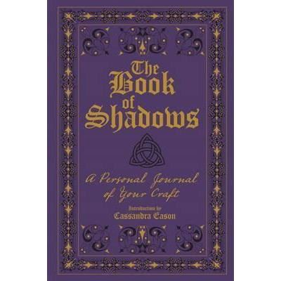 The Book of Shadows : A Personal Journal of Your Craft