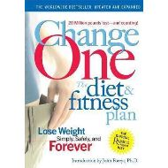 CHANGE ONE: THE DIET AND FITNESS PLAN