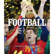 Football A History of the Beautiful Game