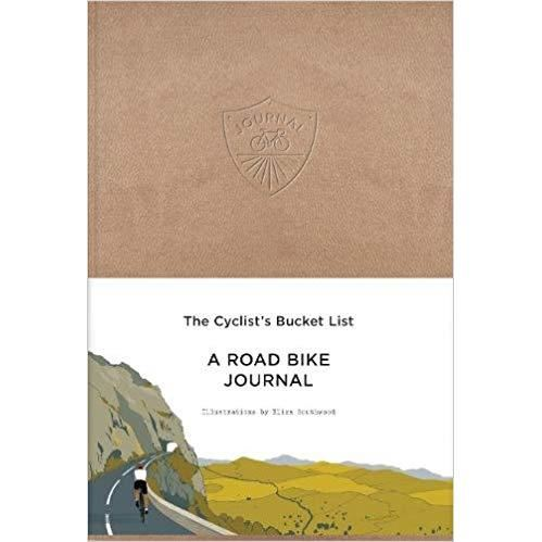 THE  CYCLIST'S BUCKET LIST- A ROAD BIKE JOURNAL