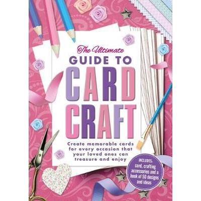 ULTIMATE GUIDE TO CARD CRAFT