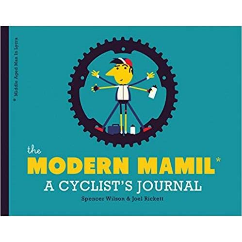 THE MODERN MAMIL (Middle-aged Man in Lycra): A Cyclist's Journal