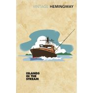 HEMINGWAY: ISLANDS IN THE STREAM (VINTAGE CLASSICS)