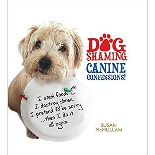 DOG SHAMING: CANINE CONFESSIONS!