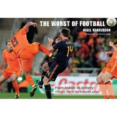 THE WORST OF FOOTBALL
