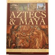 THE ILLUSTRATED HISTORY OF THE AZTECS & MAYA