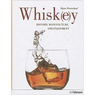 WHISK(E)Y- HISTORY,MANUFACTURE AND ENJOYMENT