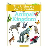 The Ultimate Visual Guide - Animal Kingdom