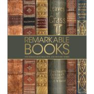 REMARKABLE BOOKS: THE WORLD`S MOST BEAUTIFUL AND HISTORIC WORKS