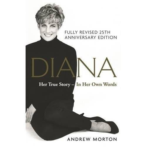 Diana: Her True Story - In Her Own Words : The Sunday Times Number-One Bestseller