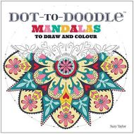 Dot-To-Doodle: Mandalas to Draw and Colour