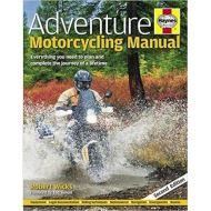 Adventure Motorcycling Manual : Everything you need to plan and complete the journey of a lifetime