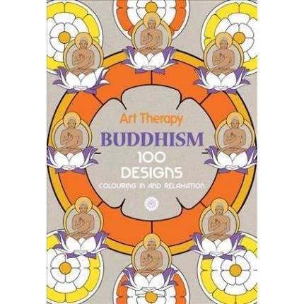 Art Therapy: Buddhism: 100 Designs Colouring in and Relaxation