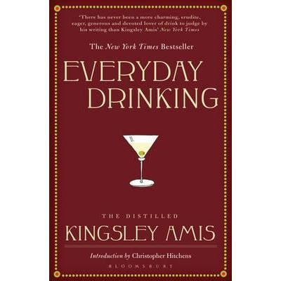 Everyday Drinking : The Distilled Kingsley Amis