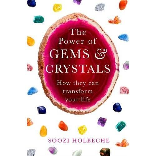 The Power Of Gems And Crystals : How They Can Transform Your Life