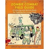 ZOMBIE COMBAT FIELD: A Coloring and Activity Book for Fighting the Living Dead