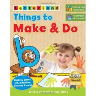 Things to Make & Do: An A-Z of Craft and Play Ideas