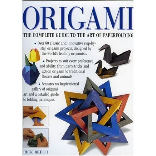 ORIGAMI - THE COMPLETE GUIDE TO THE ART OF PAPERFOLDING