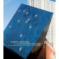 Daniel Libeskind and The Contemporary Jewish Museum: New Jewish Architecture from Berlin to San Francisco, Connie Wolf, James E. Young, Daniel Libeskind, Mitchell Schwarzer