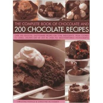 THE COMPLETE BOOK OF CHOCOLATE AND 200 CHOCOLATE RECIPES (Cookbooks)